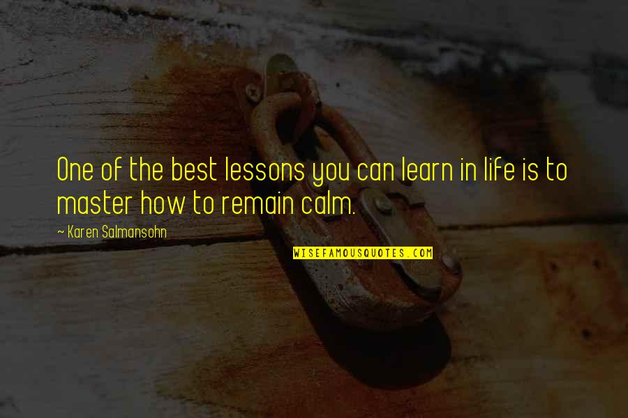 Best Karen Quotes By Karen Salmansohn: One of the best lessons you can learn