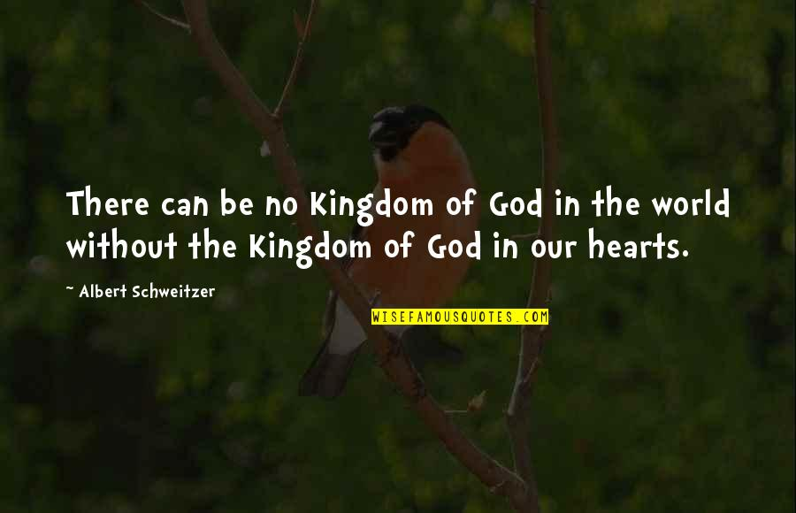 Best Kingdom Hearts Quotes By Albert Schweitzer: There can be no Kingdom of God in