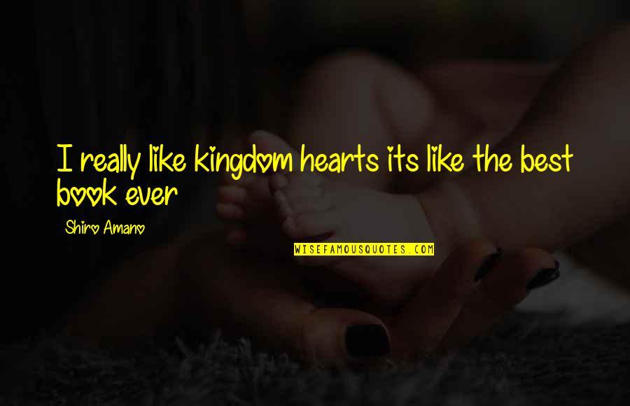 Best Kingdom Hearts Quotes By Shiro Amano: I really like kingdom hearts its like the