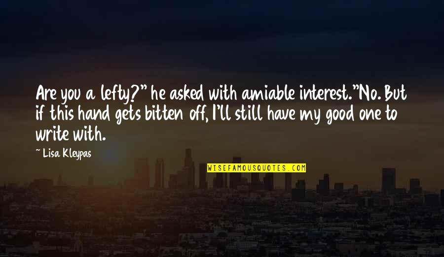 """Best Lefty Quotes By Lisa Kleypas: Are you a lefty?"""" he asked with amiable"""