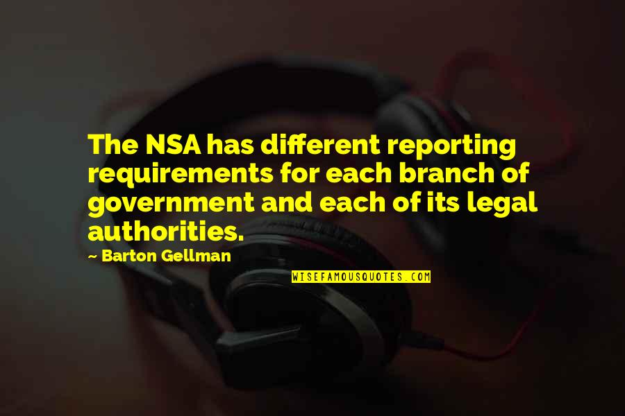 Best Legal Quotes By Barton Gellman: The NSA has different reporting requirements for each