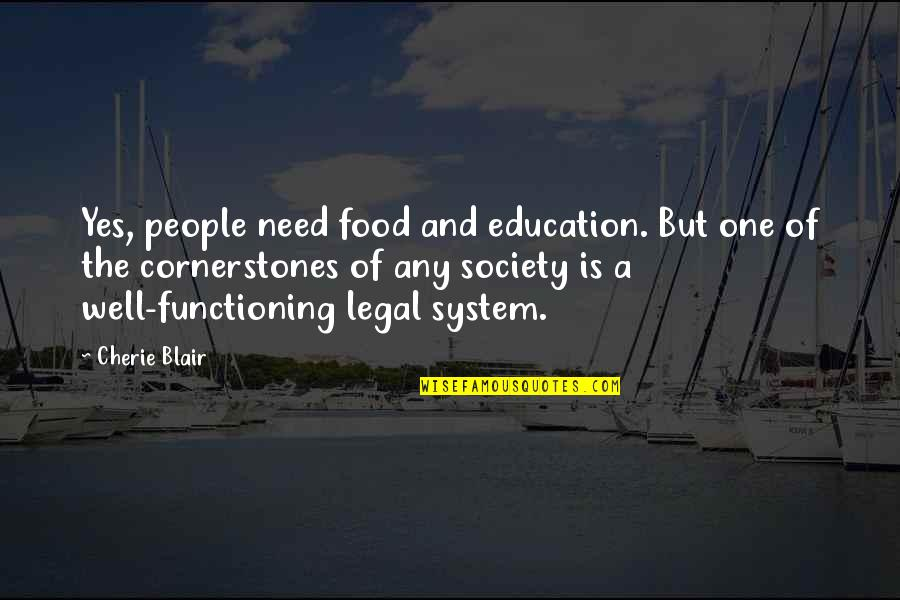 Best Legal Quotes By Cherie Blair: Yes, people need food and education. But one