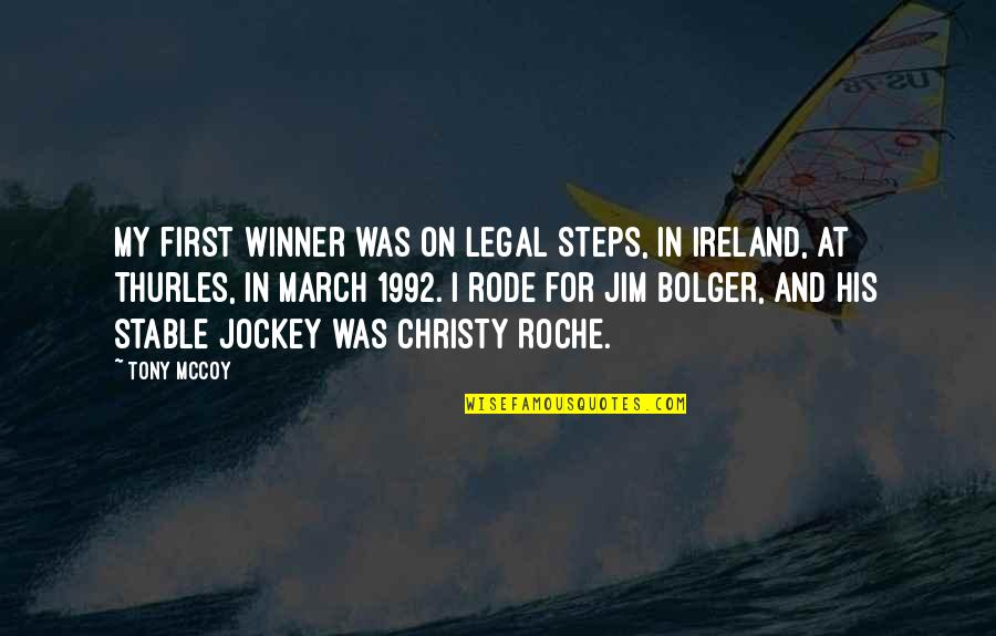 Best Legal Quotes By Tony McCoy: My first winner was on Legal Steps, in