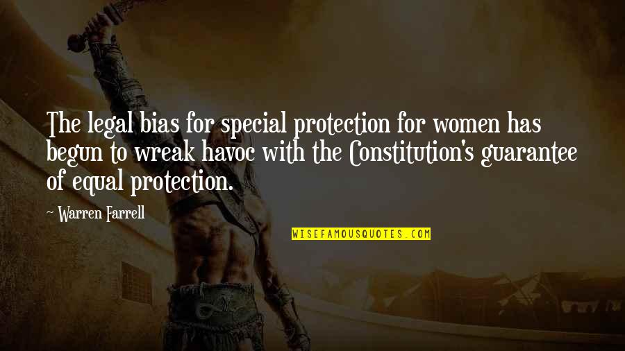 Best Legal Quotes By Warren Farrell: The legal bias for special protection for women