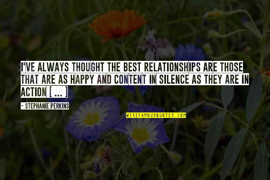 Best Life And Love Quotes By Stephanie Perkins: I've always thought the best relationships are those