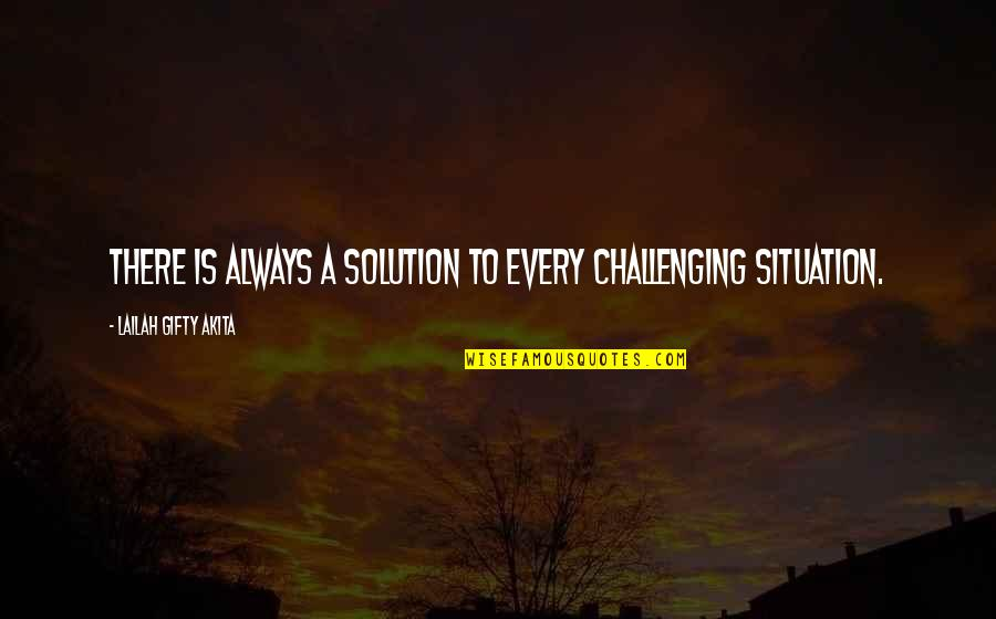 Best Life Status Quotes By Lailah Gifty Akita: There is always a solution to every challenging