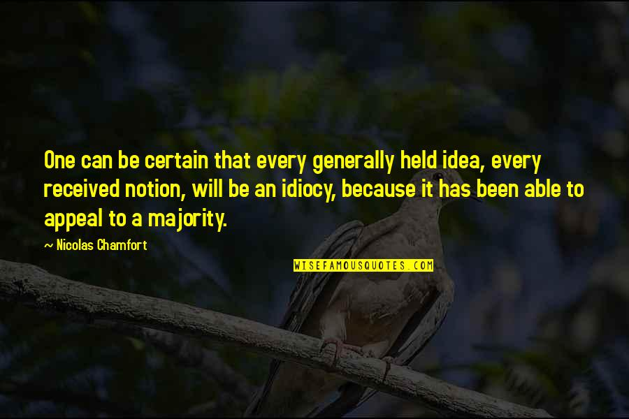 Best Life Status Quotes By Nicolas Chamfort: One can be certain that every generally held