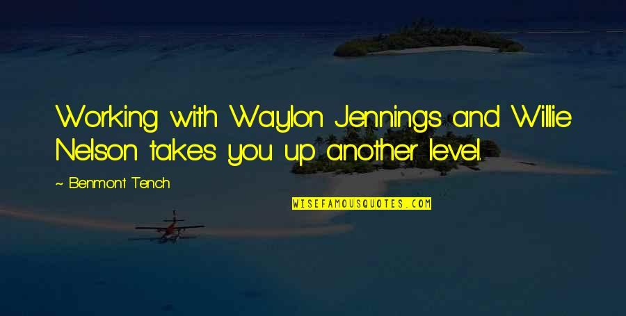 Best Lifeguard Quotes By Benmont Tench: Working with Waylon Jennings and Willie Nelson takes