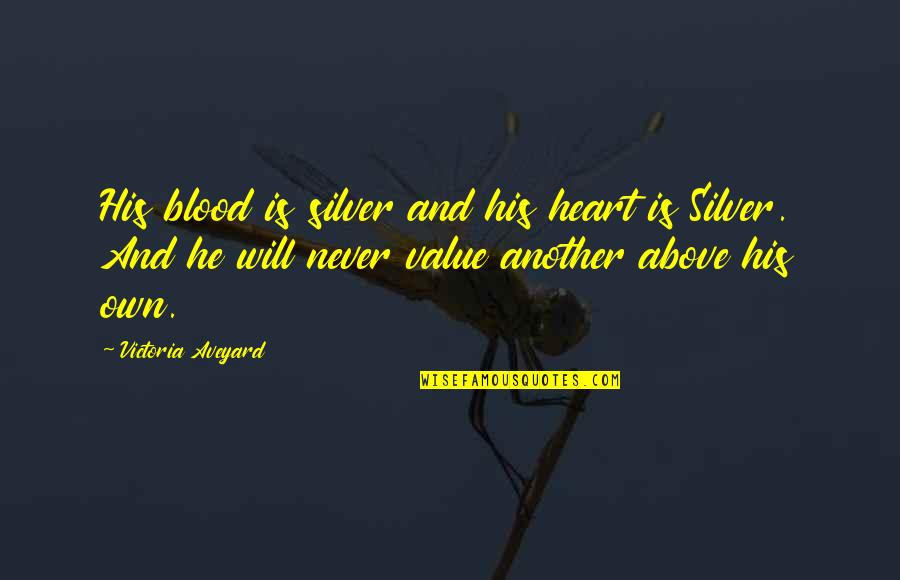 Best Lifeguard Quotes By Victoria Aveyard: His blood is silver and his heart is