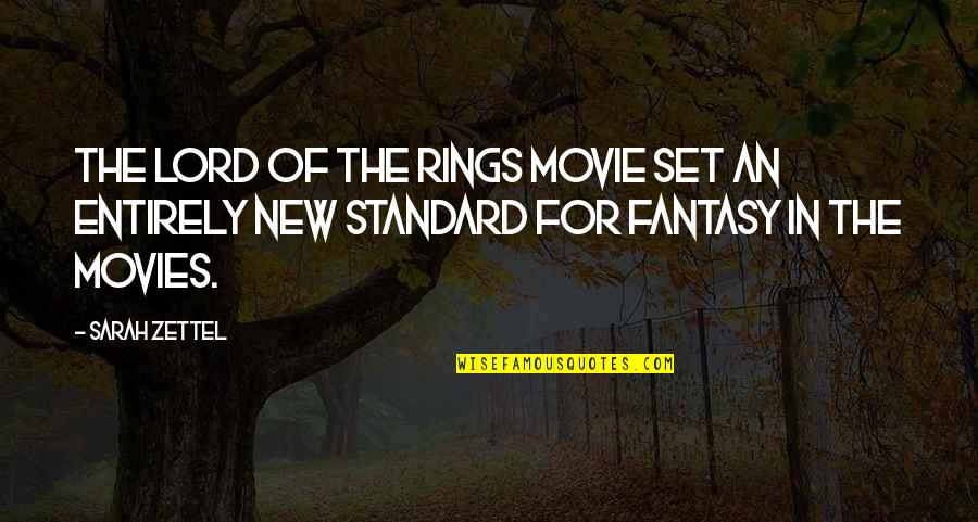Best Lord The Rings Quotes By Sarah Zettel: The Lord of the Rings movie set an