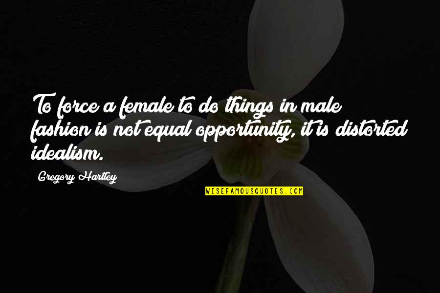 Best Male Fashion Quotes By Gregory Hartley: To force a female to do things in