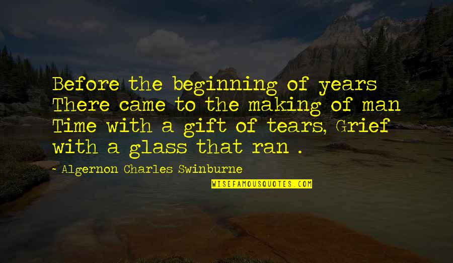 Best Man Gift Quotes By Algernon Charles Swinburne: Before the beginning of years There came to