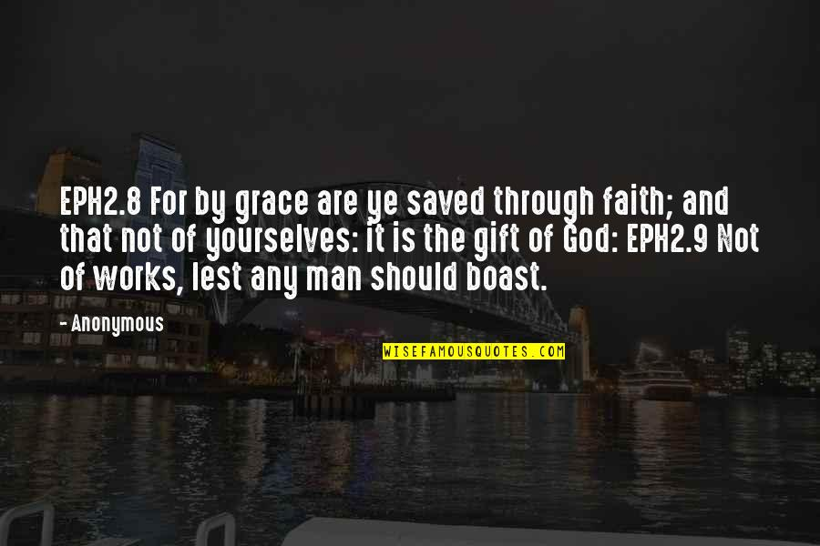Best Man Gift Quotes By Anonymous: EPH2.8 For by grace are ye saved through
