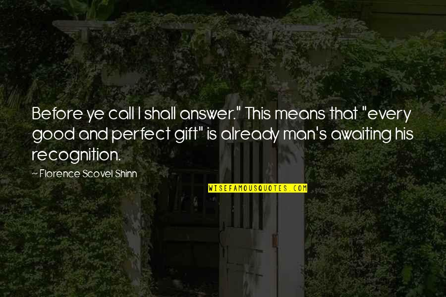 """Best Man Gift Quotes By Florence Scovel Shinn: Before ye call I shall answer."""" This means"""