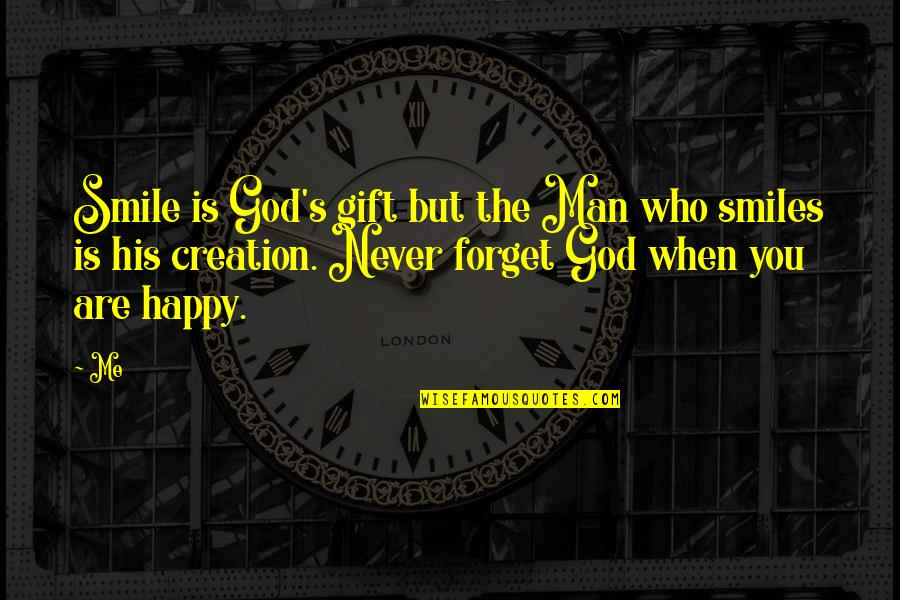 Best Man Gift Quotes By Me: Smile is God's gift but the Man who