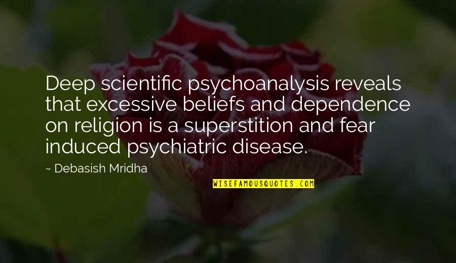 Best Man Speech Famous Quotes By Debasish Mridha: Deep scientific psychoanalysis reveals that excessive beliefs and