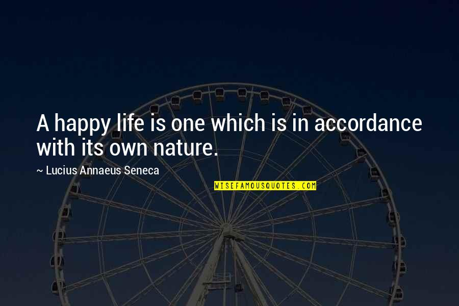 Best Man Speech Famous Quotes By Lucius Annaeus Seneca: A happy life is one which is in