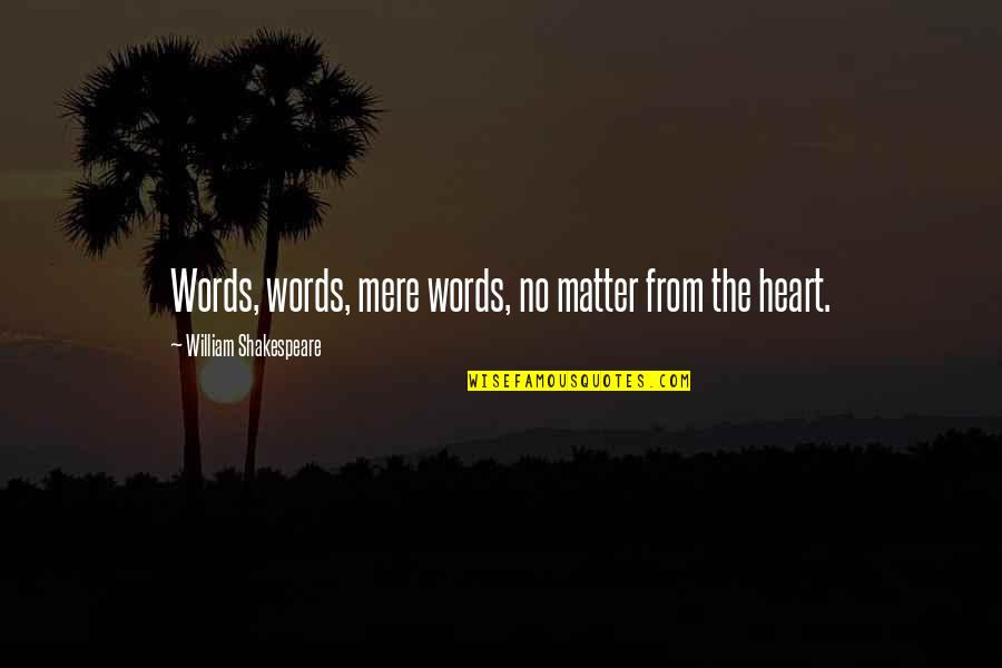 Best Man Speech Sentimental Quotes By William Shakespeare: Words, words, mere words, no matter from the