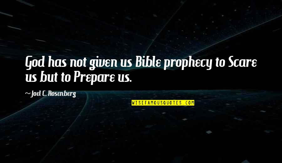 Best Maw Maw Quotes By Joel C. Rosenberg: God has not given us Bible prophecy to