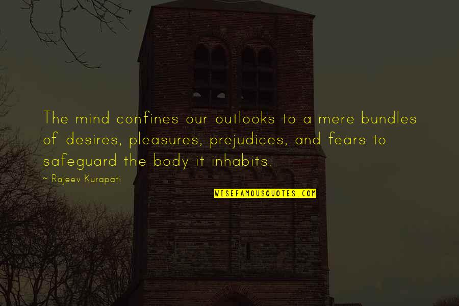 Best Maw Maw Quotes By Rajeev Kurapati: The mind confines our outlooks to a mere