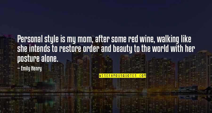 Best Mom In The World Quotes By Emily Henry: Personal style is my mom, after some red