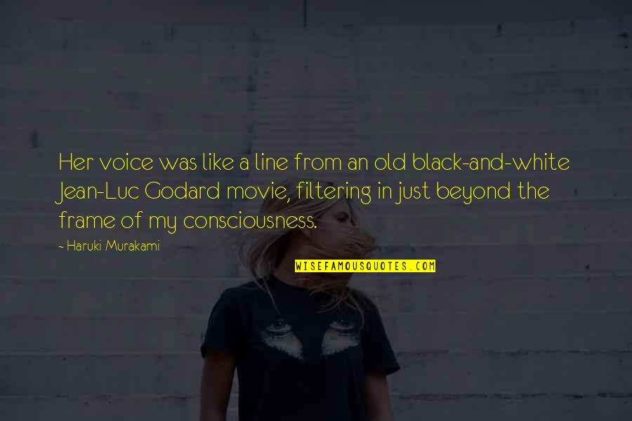 Best Movie Line Quotes By Haruki Murakami: Her voice was like a line from an