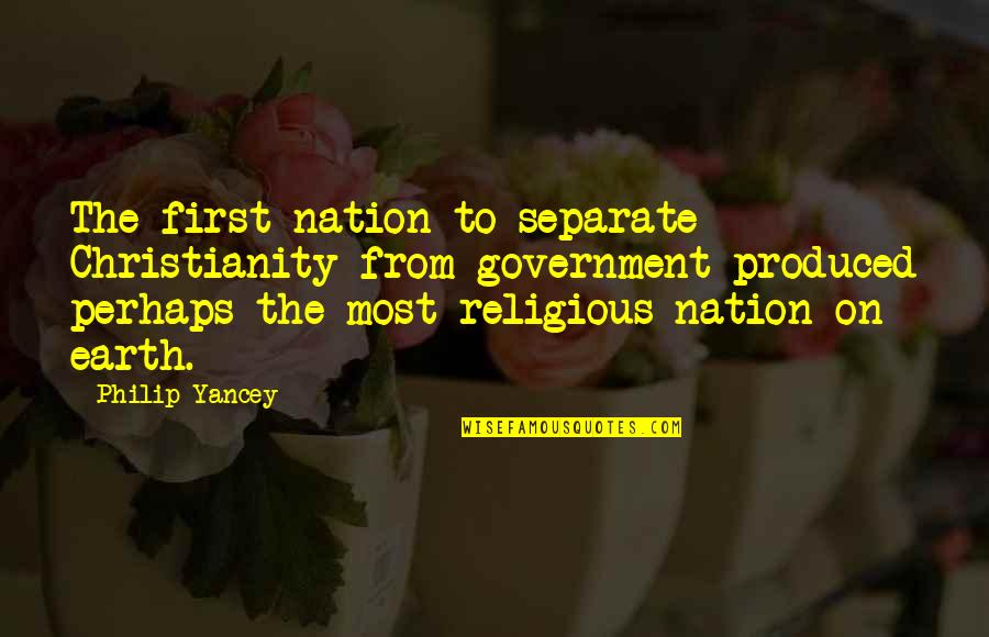 Best Multi Car Quotes By Philip Yancey: The first nation to separate Christianity from government