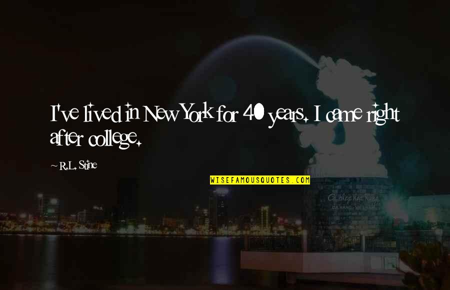 Best Multi Car Quotes By R.L. Stine: I've lived in New York for 40 years.