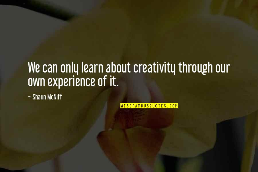 Best Multi Car Quotes By Shaun McNiff: We can only learn about creativity through our
