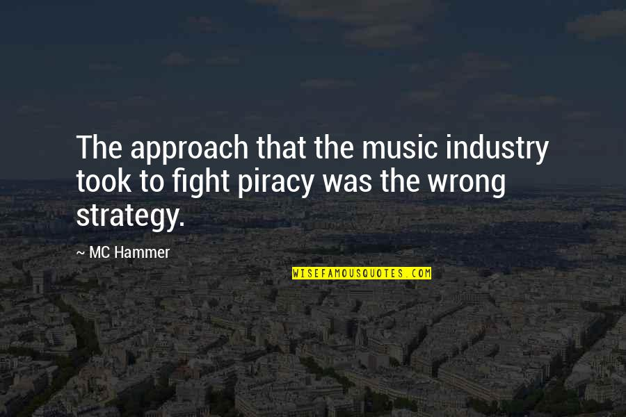 Best Music Industry Quotes By MC Hammer: The approach that the music industry took to