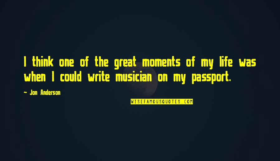 Best Musician Quotes By Jon Anderson: I think one of the great moments of