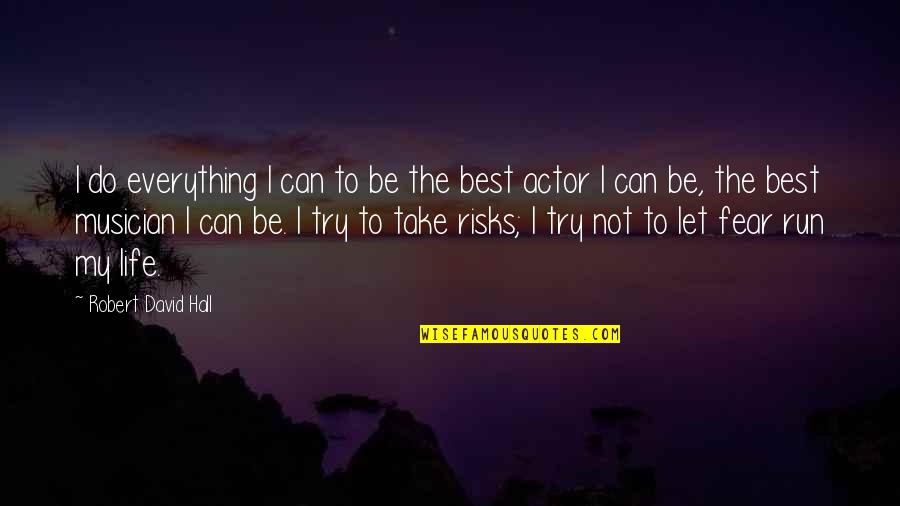 Best Musician Quotes By Robert David Hall: I do everything I can to be the