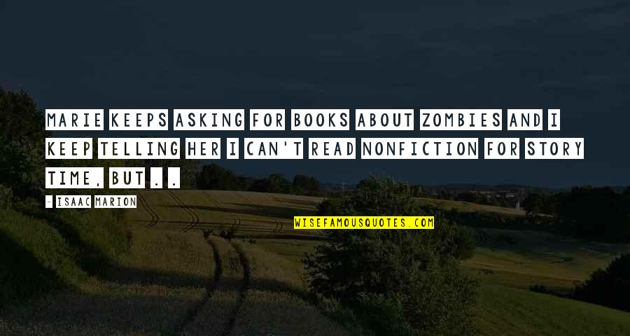 Best Nonfiction Books Quotes By Isaac Marion: Marie keeps asking for books about zombies and