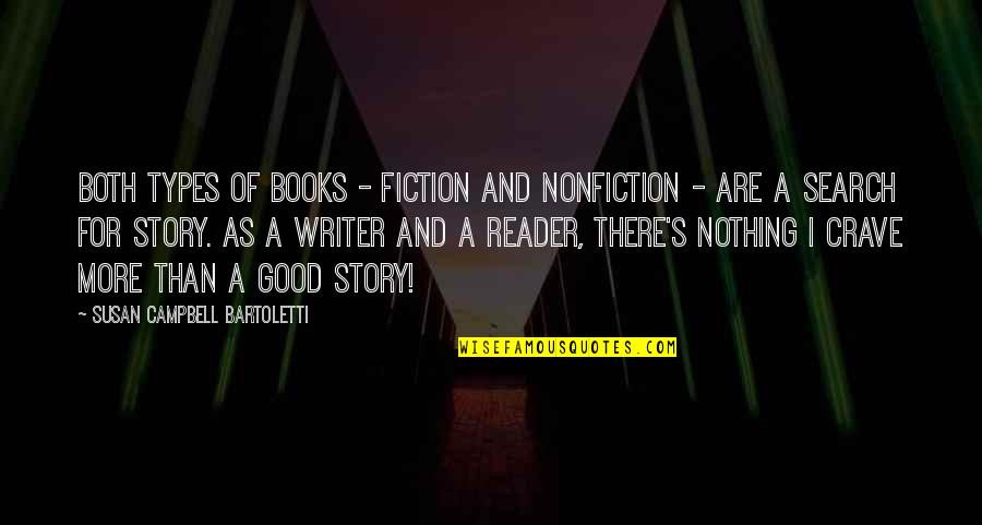 Best Nonfiction Books Quotes By Susan Campbell Bartoletti: Both types of books - fiction and nonfiction