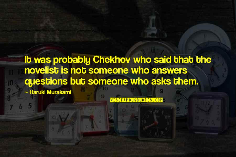 Best Novelist Quotes By Haruki Murakami: It was probably Chekhov who said that the