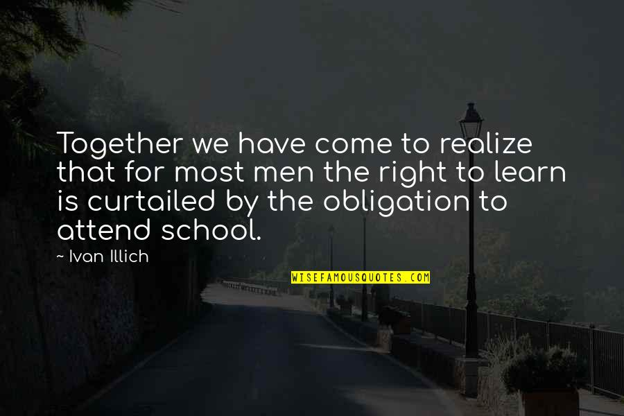 Best Obligation Quotes By Ivan Illich: Together we have come to realize that for