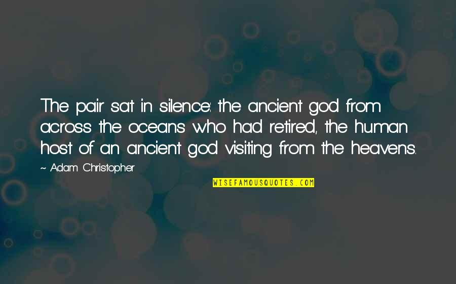 Best Oceans Quotes By Adam Christopher: The pair sat in silence: the ancient god