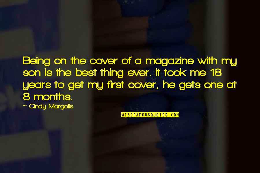 Best Of Me Quotes By Cindy Margolis: Being on the cover of a magazine with