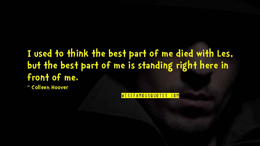 Best Of Me Quotes By Colleen Hoover: I used to think the best part of