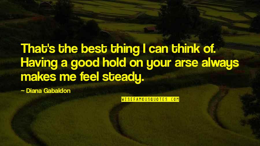 Best Of Me Quotes By Diana Gabaldon: That's the best thing I can think of.