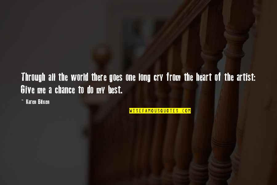 Best Of Me Quotes By Karen Blixen: Through all the world there goes one long