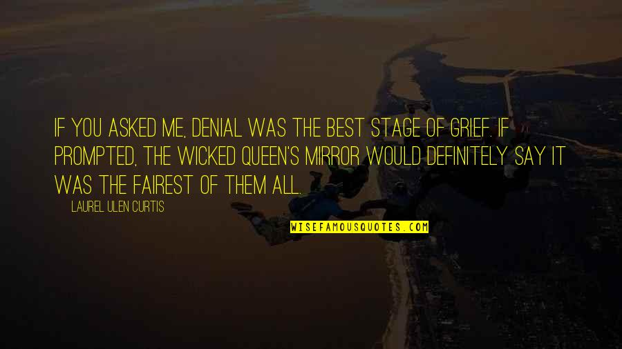 Best Of Me Quotes By Laurel Ulen Curtis: If you asked me, denial was the best