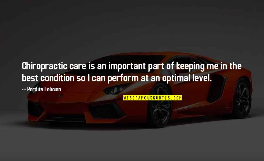 Best Of Me Quotes By Perdita Felicien: Chiropractic care is an important part of keeping