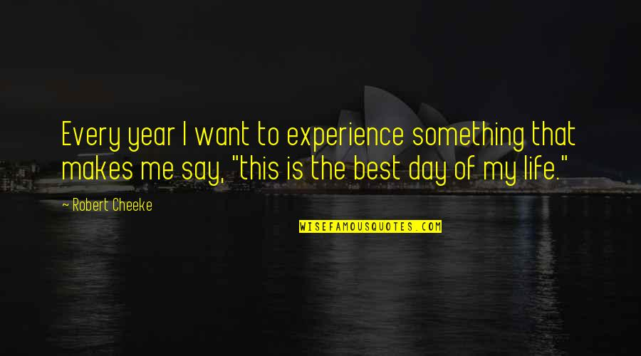 Best Of Me Quotes By Robert Cheeke: Every year I want to experience something that