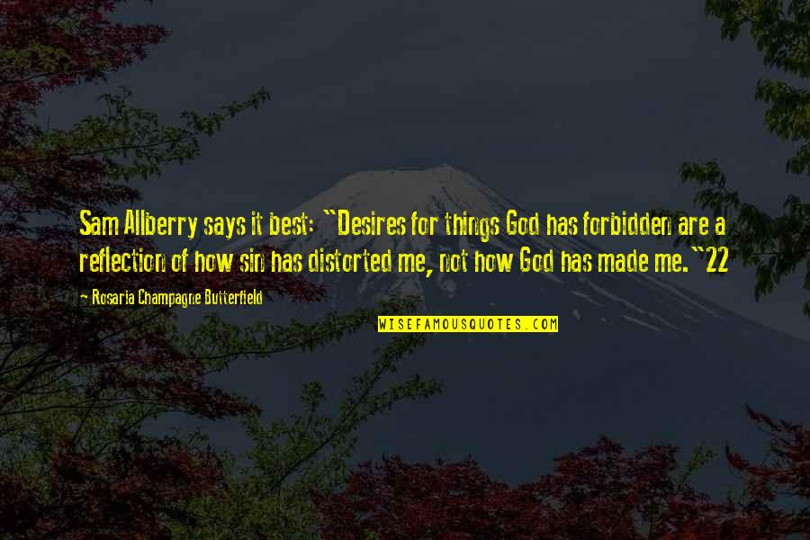 """Best Of Me Quotes By Rosaria Champagne Butterfield: Sam Allberry says it best: """"Desires for things"""