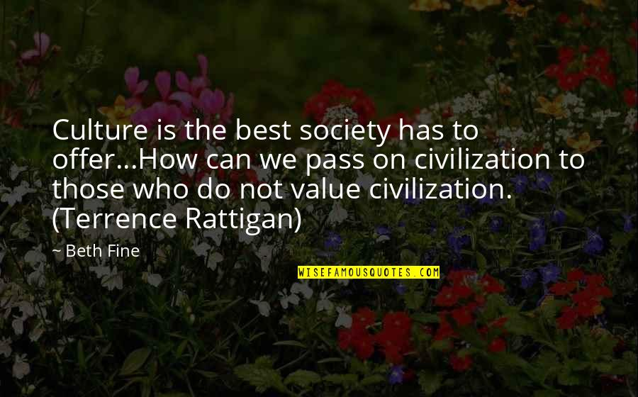 Best Offer Quotes By Beth Fine: Culture is the best society has to offer...How