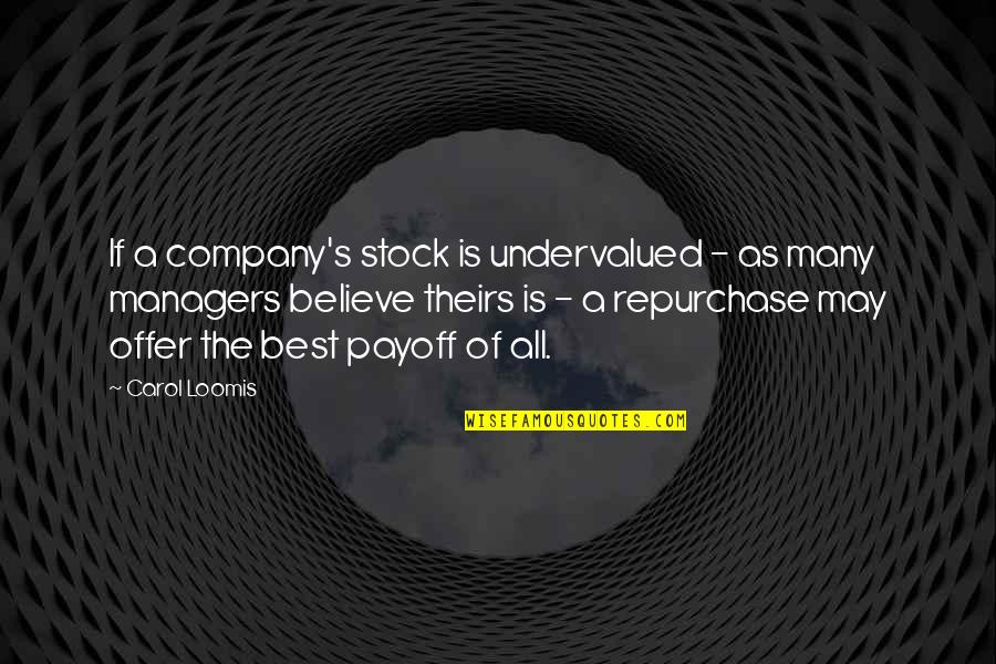 Best Offer Quotes By Carol Loomis: If a company's stock is undervalued - as