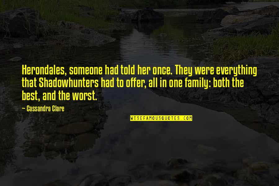 Best Offer Quotes By Cassandra Clare: Herondales, someone had told her once. They were