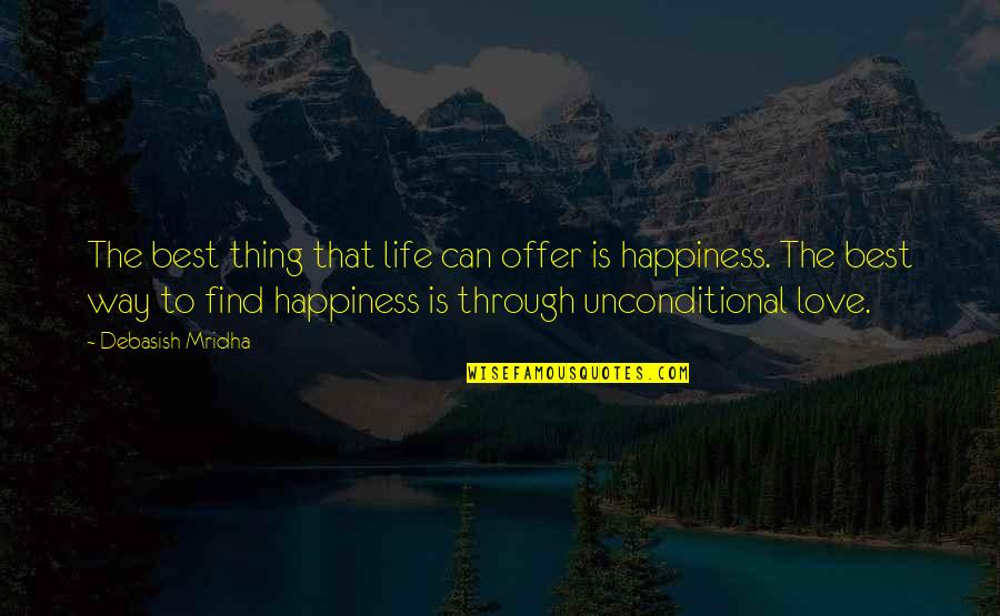 Best Offer Quotes By Debasish Mridha: The best thing that life can offer is