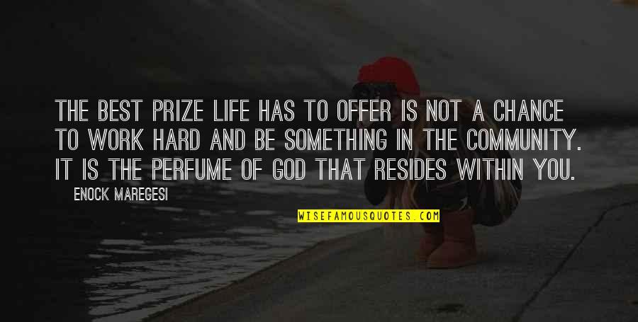 Best Offer Quotes By Enock Maregesi: The best prize life has to offer is